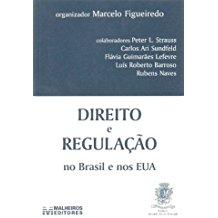 DIREITO E REGULACAO NO BRASIL E NOS EUA