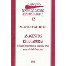 AS AGENCIAS REGULADORAS, AS- VOL.12 - COL. TEMAS DE DIREITO ADMINISTRATIVO