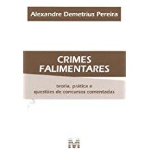 CRIMES FALIMENTARES - TEORIA, PRATICA E QUESTOES DE CONCURSOS COMENTADAS