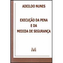 EXECUCAO DA PENA E DA MEDIDA DE SEGURANCA/12