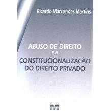 ABUSO DE DIREITO E A CONSTITUC. DTO. PRIVADO/10