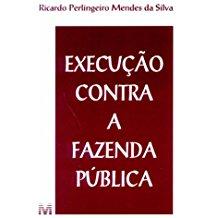EXECUCAO CONTRA A FAZENDA PUBLICA