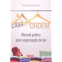 Casa em Ordem - Manual Pratico Organizacao do Lar