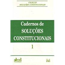 CADERNOS DE SOLUCOES CONSTITUCIONAIS - VOL .01-/03