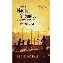 ODE MAURO SHAMPOO E OUTRAS HISTORIAS DA VARZEA