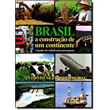 BRASIL A CONSTRUCAO DE UM CONTINENTE