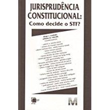 JURISPRUDENCIA CONSTITUCIONAL: COMO DECIDE STF/09