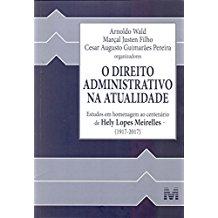 DIREITO ADM. ATUALIDADE, O-EST. H. C. HELY 01ED/17