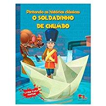 PINTANDO AS HIST.CLASSICAS - SOLDADINHO DE CHUMBO