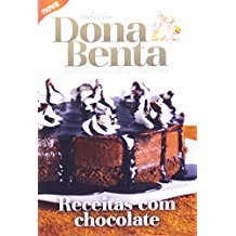 DONA BENTA - RECEITAS COM CHOCOLATE