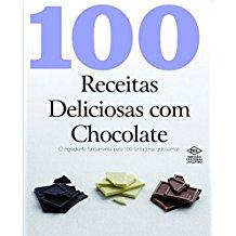 100 RECEITAS DELICIOSAS COM CHOCOLATE