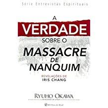 VERDADE SOBRE O MASSACRE DE NANQUIM, A