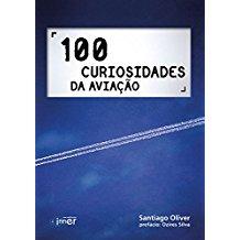 100 CURIOSIDADES DA AVIACAO