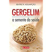 GERGILIM - A SEMENTE DA SAUDE