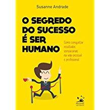 SEGREDO DO SUCESSO E SER HUMANO, O