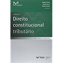 DIREITO CONSTITUCIONAL TRIBUTARIO -  VOL. 1