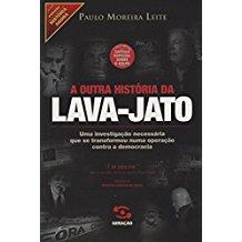 OUTRA HISTORIA DA LAVA-JATO, A - 02 ED.
