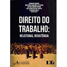 DIREITO DO TRABALHO: RELEIT. RESISTENCIA - 01ED/17