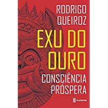 EXU DO OURO - CONSCIENCIA PROSPERA