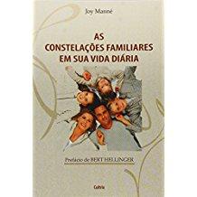 CONSTELACOES FAMILIARES VIDA DIARIA