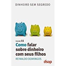 COMO FALAR SOBRE DINHEIRO COM SEUS FILHOS - VOL.11