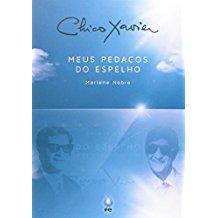 CHICO XAVIER MEUS PEDACOS DO ESPELHO