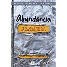 ABUNDANCIA - O FUTURO E MELHOR DO QUE VOCE IMAGINA