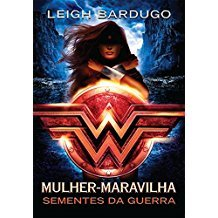 MULHER-MARAVILHA - SEMENTES DA GUERRA