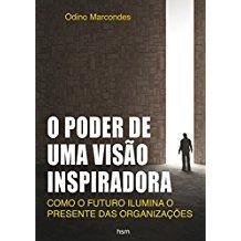 PODER DE UMA VISAO INSPIRADORA, O