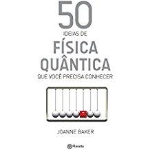 50 IDEIAS DE FISICA QUANTICA