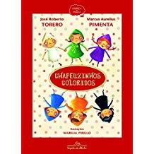 CHAPEUZINHOS COLORIDOS - (NOVA EDICAO)