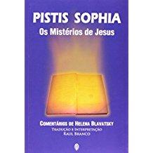 PISTIS SOPHIA - OS MISTERIOS DE JESUS