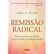 REMISSAO RADICAL - SOBREVIVENDO AO CANCER