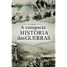 COMPACTA HISTORIA DAS GUERRAS, A