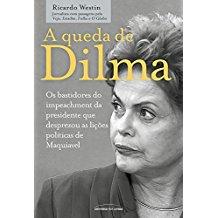 QUEDA DE DILMA, A