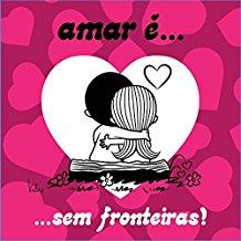 AMAR E... SEM FRONTEIRAS!