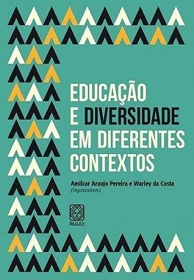 EDUCACAO E DIVERSIDADE EM DIFERENTES CONTEXTOS