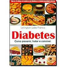 DIABETES - COMO PREVENIR, TRATAR E CONVIVER