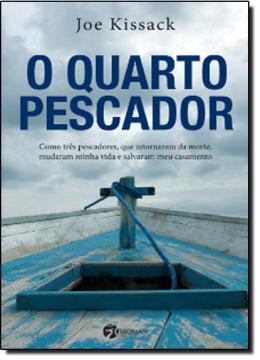 QUARTO PESCADOR, O