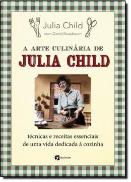 ARTE CULINARIA DE JULIA CHILD, A