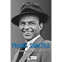 FRANK SINATRA - O HOMEM, O MITO, A VOZ
