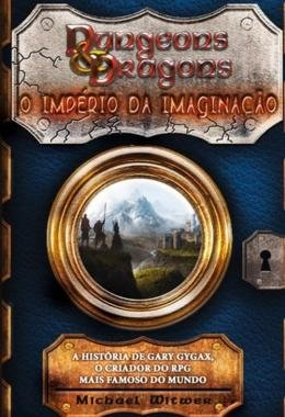 DUNGEONS E DRAGONS - O IMPERIO DA IMAGINACAO