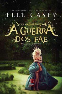 GUERRA DOS FAE, A - VOL. 04 - NOVA ORDEM MUNDIAL