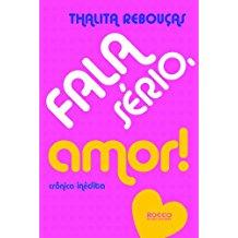 FALA SERIO, AMOR! - CRONICA INEDITA