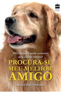 PROCURA-SE MEU MELHOR AMIGO