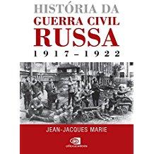 HISTORIA DA GUERRA CIVIL RUSSA - (1917-1922)