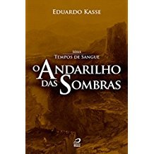 ANDARILHO DAS SOMBRAS, O