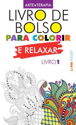 LIVRO DE BOLSO PARA COLORIR E RELAXAR - VOL. 01