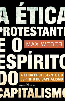 ETICA PROTESTANTE E O ESP.CAPITALISMO, A