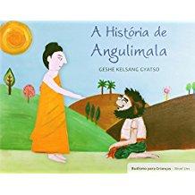 BUDISMO PARA CRIANCAS - N.1 - A HISTORIA DE ANGUL.